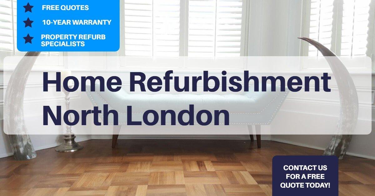 Home Refurbishment North London